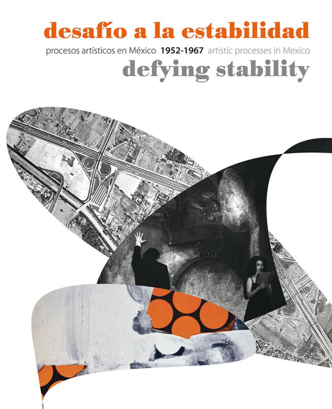 Editado por Rita Eder. Desafío a la estabilidad. Procesos artísticos en México (1952-1967), (2014).