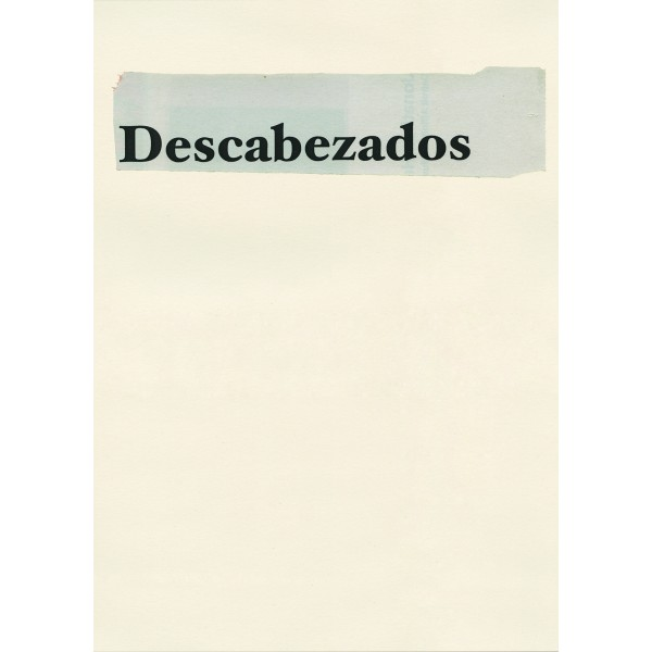 Jonathan Hernández, Descabezados (2016). Editorial RM/kurimanzutto. Imagen tomada de editorialrm.com